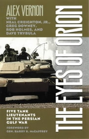 The Eyes of Orion: Five Tank Lieutenants in the Persian Gulf War ebook by Vernon, Alex