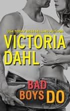 Bad Boys Do - Bonus Novella Just One Taste ebook by Victoria Dahl, Celeste O. Norfleet