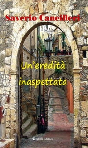Un'eredità inaspettata ebook by Saverio Cancilleri