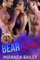 Bear Club - Bear Club ebook by Miranda Bailey