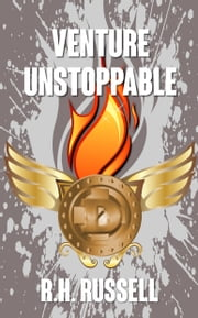 Venture Unstoppable ebook by R.H. Russell