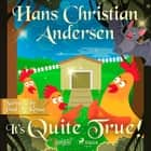 It's Quite True audiobook by Hans Christian Andersen