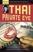 Thai Private Eye: Further adventures from the files of Thailand's most famous detective agency