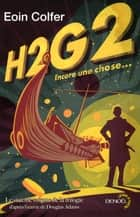 H2G2 - Encore une chose... ebook by Michel Pagel, Eoin Colfer, Philippe Gady