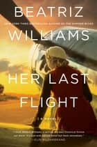 Her Last Flight - A Novel ebook by