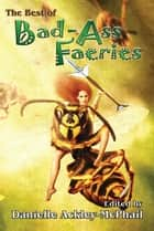 The Best of Bad-Ass Faeries ebook by