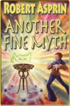 Another Fine Myth ebook by Robert Asprin