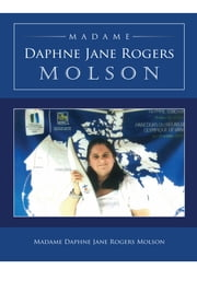 MADAME DAPHNE JANE ROGERS MOLSON ebook by Madame Daphne Jane Rogers Molson