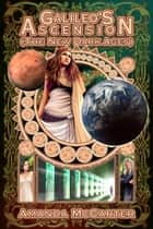 Galileo's Ascension ebook by Amanda McCarter