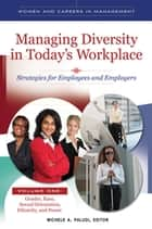 Managing Diversity in Today's Workplace: Strategies for Employees and Employers [4 volumes] ebook by Michele A. Paludi