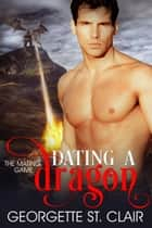 Dating A Dragon - The Mating Game, #2 ebook by