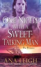 One Night with a Sweet-Talking Man eBook by Ana Leigh