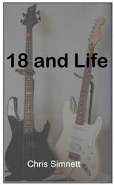 18 and Life ebook by Chris Simnett