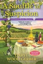 A Souffle of Suspicion ebook by Daryl Wood Gerber