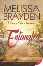 Entangled ebook by Melissa Brayden