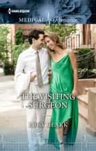 The Visiting Surgeon ebook by Lucy Clark