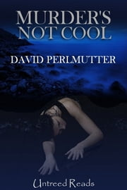 Murder's Not Cool ebook by David Perlmutter