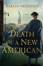 Death of a New American - A Mystery ebook by Mariah Fredericks