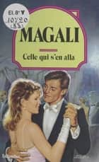 Celle qui s'en alla ebook by Magali