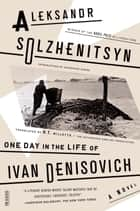 One Day in the Life of Ivan Denisovich - A Novel ebook by Aleksandr Solzhenitsyn, H. T. Willetts