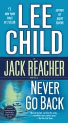 Ebook Never Go Back (with bonus novella High Heat) di Lee Child