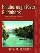 Hillsborough River Guidebook ebook by Kevin McCarthy