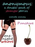 Anonymous: A Double-Pack of Stranger Stories ebook by Manda McNay