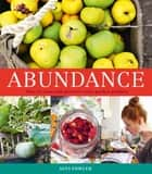Abundance: How to Store and Preserve Your Garden Produce ebook by Alys Fowler