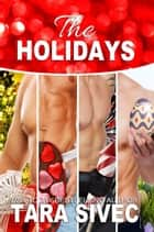 The Holidays Series ebook by Tara Sivec