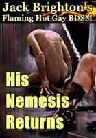 His Nemesis Returns ebook by Jack Brighton