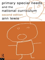 Primary Special Needs and the National Curriculum ebook by Ann Lewis