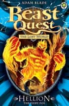 Beast Quest: Hellion the Fiery Foe - Series 7 Book 2 ebook by Adam Blade