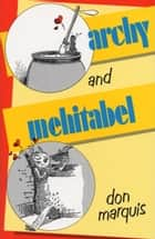 Archy and Mehitabel ebook by Don Marquis
