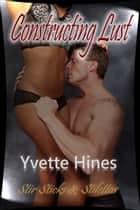 Constructing Lust ebook by Yvette Hines