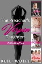 The Preacher's Virgin Daughers Collection 2 ebook by