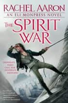 The Spirit War ebook by Rachel Aaron