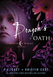 Dragon's Oath ebook by P. C. Cast, Kristin Cast