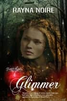 Glimmer ebook by Rayna Noire
