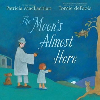 The Moon's Almost Here - With Audio Recording ebook by Patricia MacLachlan