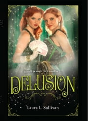 Delusion ebook by Ms. Laura L. Sullivan