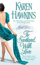 To Scotland, With Love ebook by Karen Hawkins