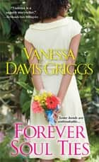 Forever Soul Ties ebook by Vanessa Davis Griggs