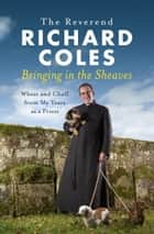 Bringing in the Sheaves ebook by Richard Coles