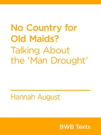 No Country for Old Maids? - Talking About the 'Man Drought' ebook by Hannah August