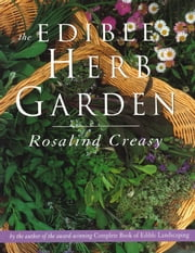 The Edible Herb Garden ebook by Rosalind Creasy
