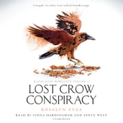 Lost Crow Conspiracy (Blood Rose Rebellion, Book 2) audiobook by Rosalyn Eves