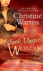 Black Magic Woman - A Novel of The Others ebook by Christine Warren