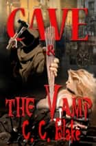 Cave and the Vamp ebook by C. C. Blake