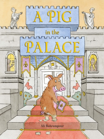 A Pig in the Palace ebook by Ali Bahrampour