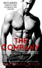 The Company - Dark Romance Boxed Set #2 (Includes: Twenty-One (21), Ultimate Sin, Viktor) ebook by Clarissa Wild